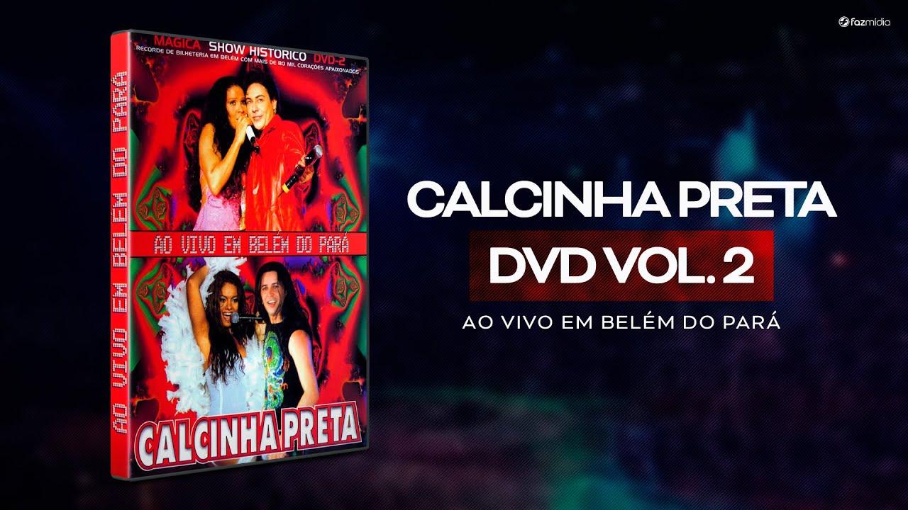 Download Calcinha Preta #AoVivoEmBelémDoPará DVD Completo Vol.2