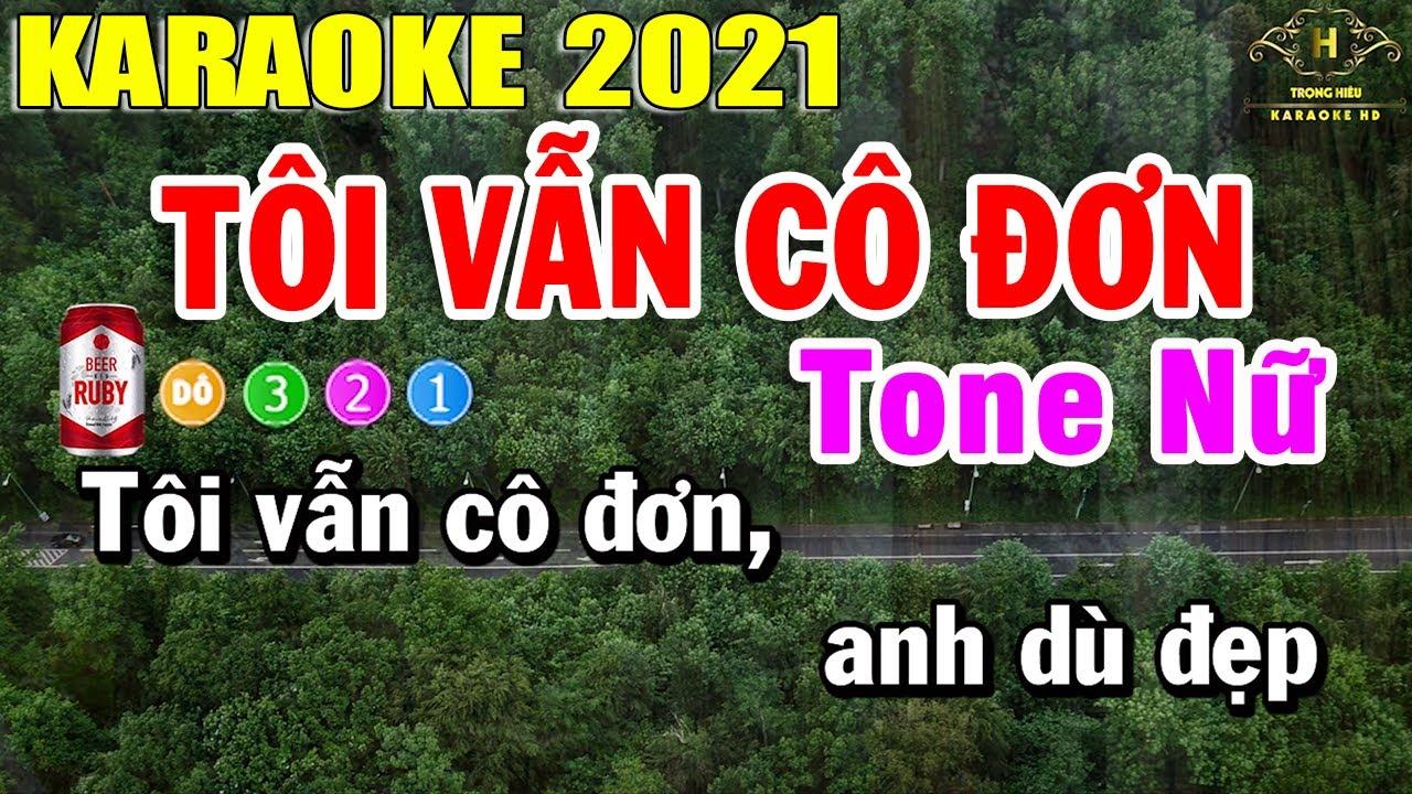 Tôi Vẫn Cô Đơn Karaoke Tone Nữ Nhạc Sống 2021 | Trọng Hiếu