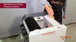 QUADRALP Savoie Mont Blanc: Waxing Scotch Brite belt & Polishing Nylon Waxing machine