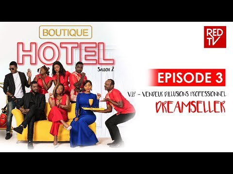 BOUTIQUE HOTEL / EPISODE 3 / V.I.P - VENDEUR D'ILLUSIONS PROFESSIONNEL-DREAMSELLER