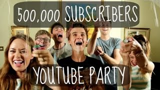 500K SUBSCRIBERS YOUTUBE PARTY