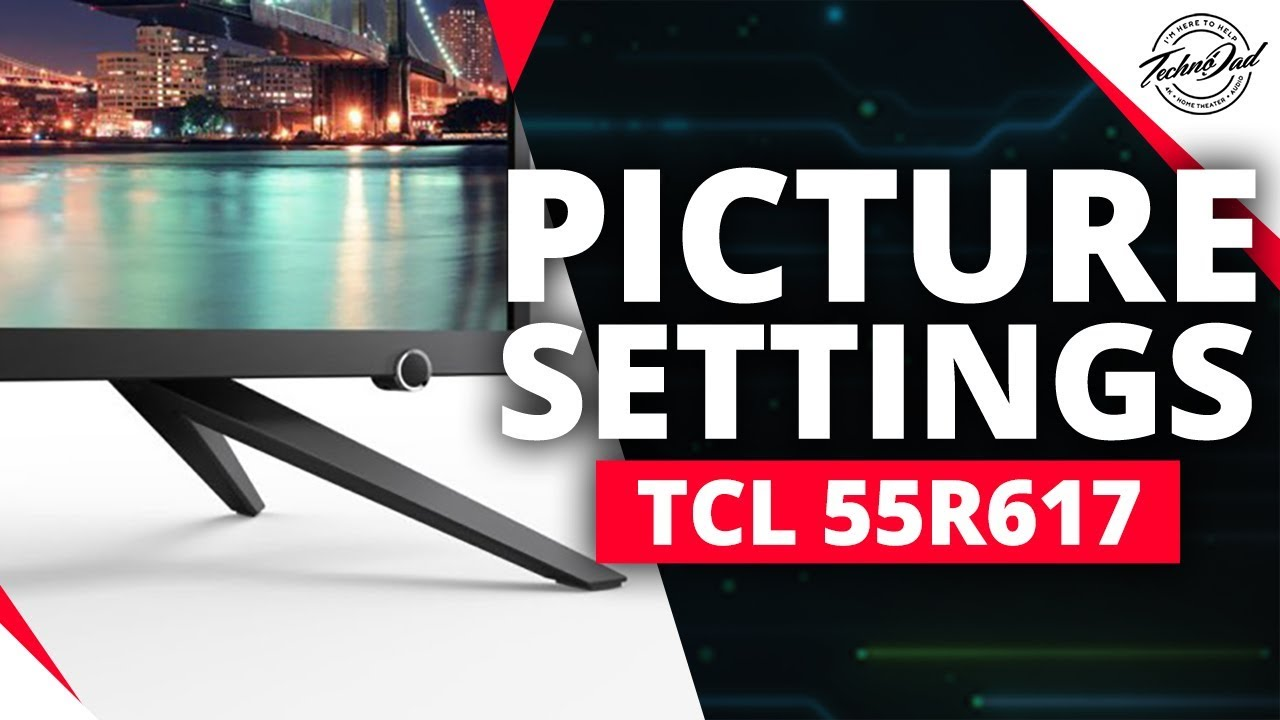 TCL 55R617/55R615 My Best Picture Settings
