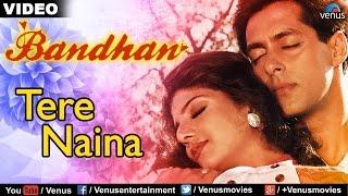 Tere Naina (Bandhan)