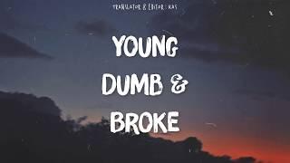 Young Dumb and Broke Cover - Shin Bia (Lyric & Vietsub)