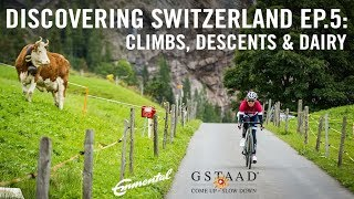 Climbs, descents and dairy | Discovering Switzerland Ep.5 thumbnail