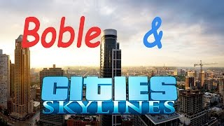 Прохождение игры Cities Skylines. Плохой мэр Boble