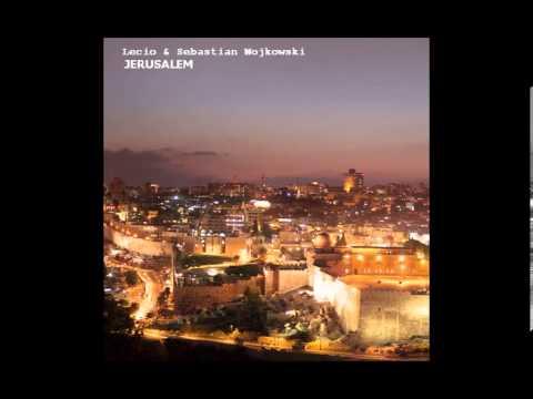 Lecio & Sebastian Wojkowski - Jerusalem (Original Mix)