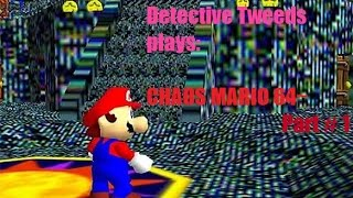 Detective Tweeds: Mario 64~ Chaos Edition: Part 1~I'M A SIGN