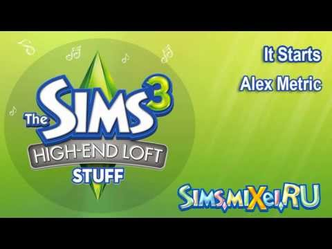 Alex Metric - It Starts - Soundtrack The Sims 3 High-End Loft Stuff