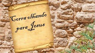 CORRA OLHANDO PARA JESUS - Igreja Presbiteriana de Extrema