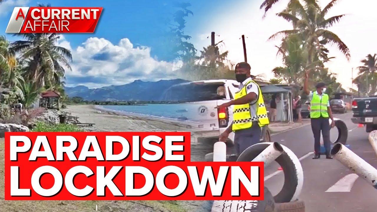 Paradise in lockdown: Fiji's volatile second wave of coronavirus | A Current Affair