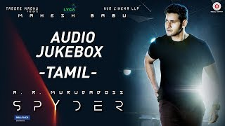 Spyder Tamil Songs Audio Jukebox | Mahesh Babu | AR Murugadoss | Harris Jayaraj