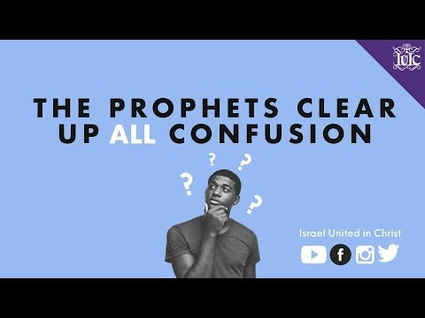 The Israelites: The Prophets Clear Up ALL Confusion