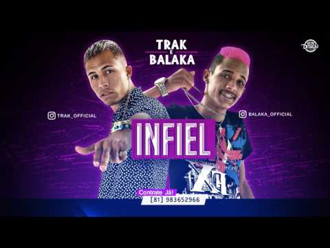 TRAK E BALAKA - INFIEL - MÚSICA NOVA 2017
