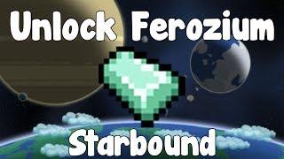 Unlocking Ferozium Weapons/Armor/Other - Starbound Guide - Gullofdoom - Guide/Tutorial - BETA