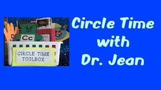Circle Time Unplugged With Dr. Jean   See Blog Link