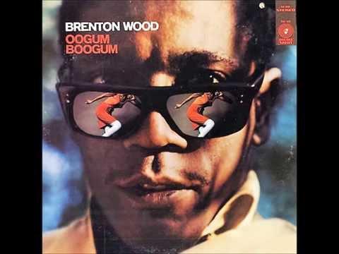 The Oogum Boogum Song ,Brenton Wood , 1967 Vinyl