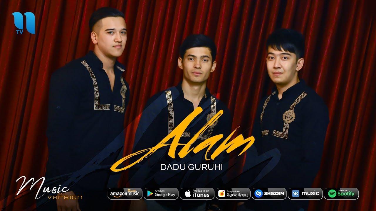Dadu guruhi - Alam | Даду гурухи - Алам (music version) MyTub.uz