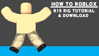 How To Roblox-R15 Rig Tutorial w/Download