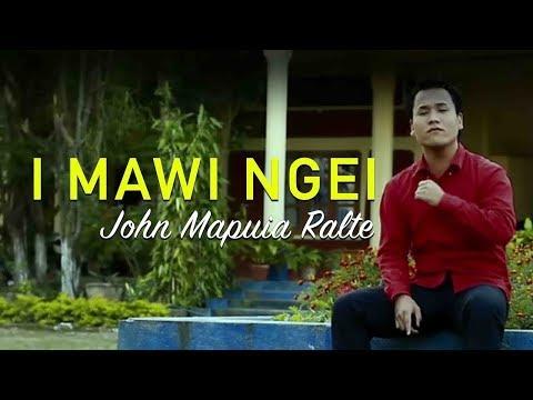 I MAWI NGEI  | John Mapuia Ralte