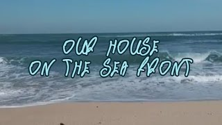 OUR HOUSE ON THE SEA SHORE (english subtitles)