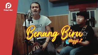 BENANG BIRU - MEGGI Z ( Pribadi Hafiz ft Hendra Cover & Lirik )