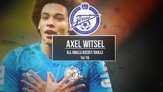 Axel Witsel | All Goals/Assist/Skills | FC Zenit | 2014/2015 | HD Video
