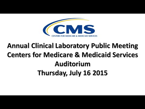 2015 Jul 16th, Annual Clinical Laboratory Public Meeting (Afternoon Session)