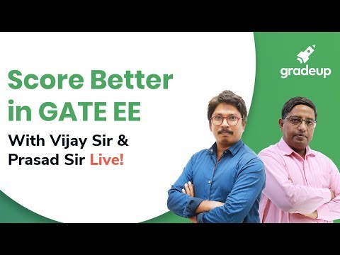 Score Better in GATE EE with Vijay Sir and Prasad Sir - Live!