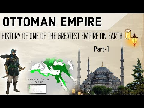 History of Ottoman Empire Part 1 तुर्क साम्राज्य Know full chronology from Rise, Expansion & Fall