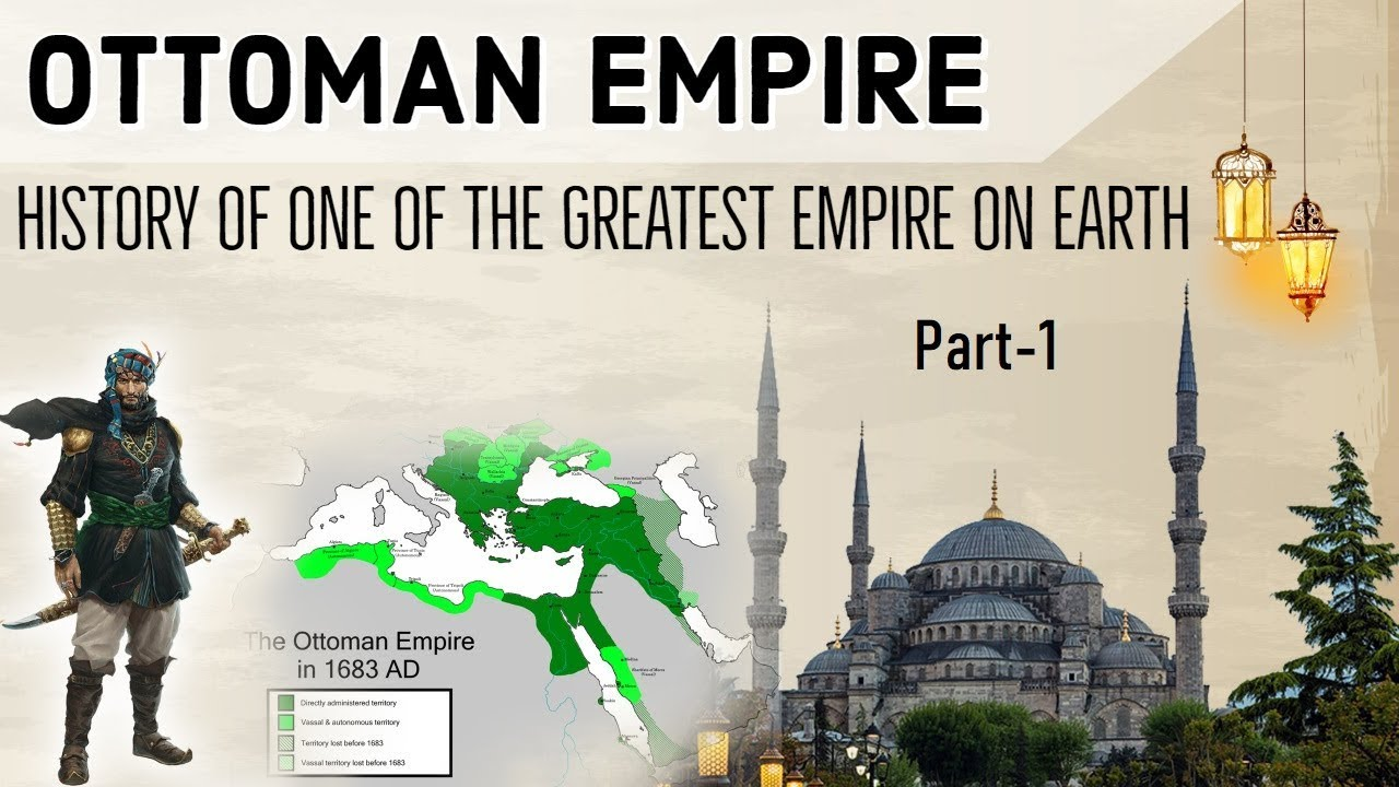 History of Ottoman Empire Part 1 तुर्क साम्राज्य Know full chronology from Rise, Expansion & Fal