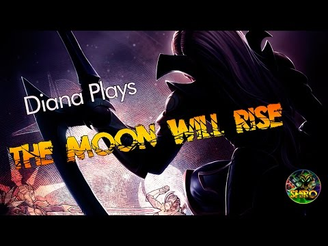 Diana plays: The Moon Will Rise!