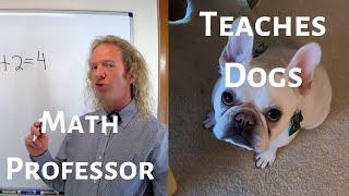Math Professor Teaches Dogs Mathematics