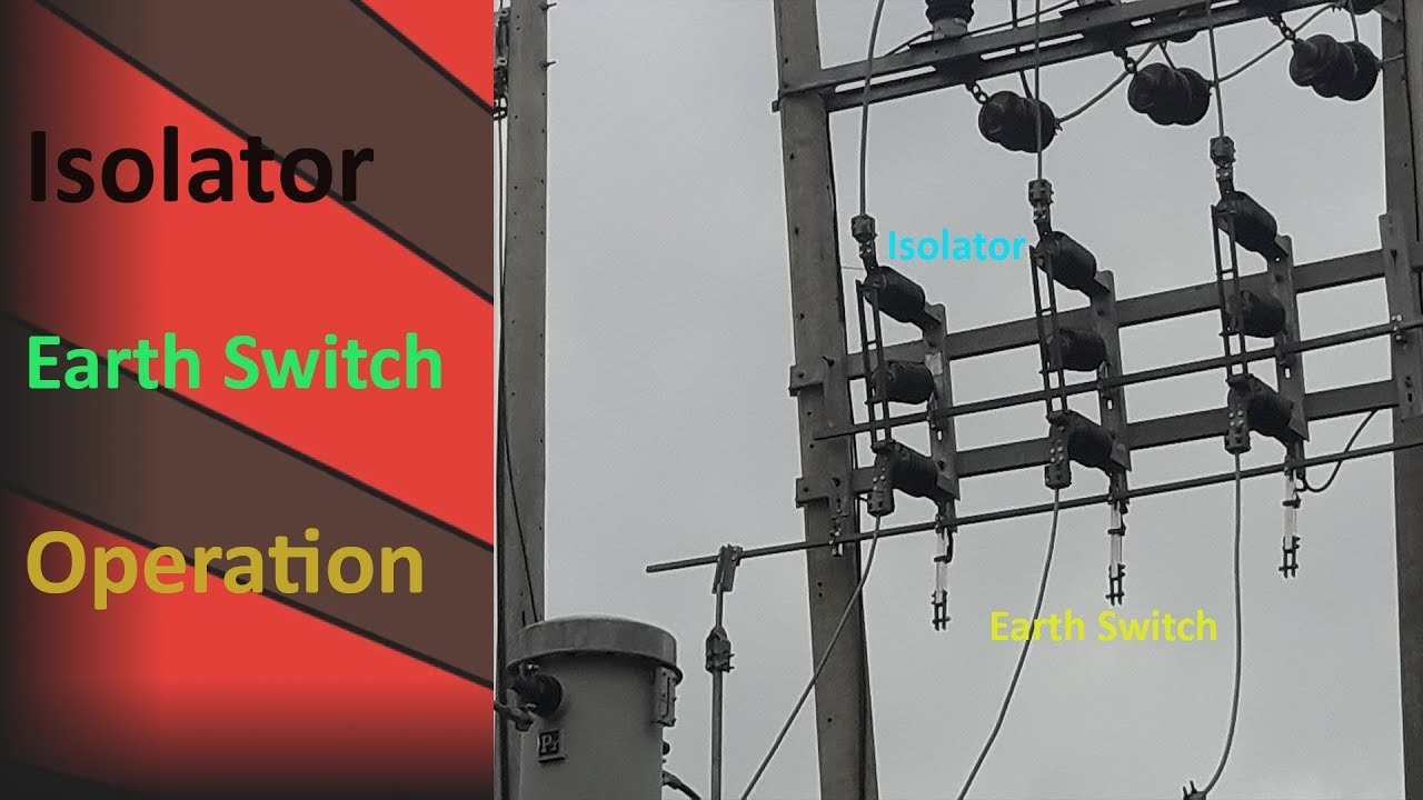Operation of Isolator With Earth Switch in Electrical Substation