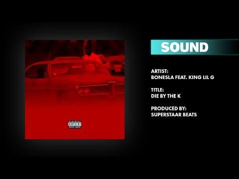 BonesLA feat. King Lil G - Die By The K