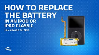 How to Replace the Battery in an iPod or iPod Classic (5th, 6th and 7th Gen)