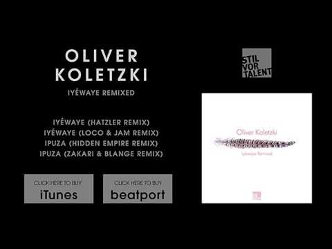 Oliver Koletzki - Iyéwaye (Hatzler Remix) [Stil vor Talent]