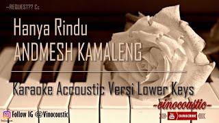 Andmesh Kamaleng - Hanya Rindu Karaoke Akustik Versi Lower Keys