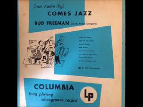 Bud Freeman And His Famous Chicagoans – Comes Jazz ( Full Album )