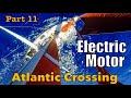 Transatlantic Part 11: Electric Motor, Life at Sea   Sailing Wisdom S3 Ep13