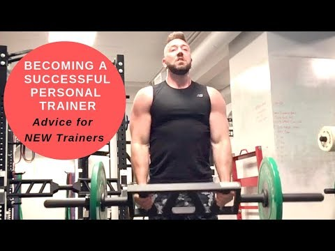 Becoming a Successful Personal Trainer Advice for NEW Personal Trainers