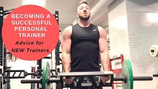 Becoming a Successful Personal Trainer - Advice for NEW Personal Trainers
