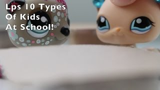 Lps: 10 Types of Kids At School