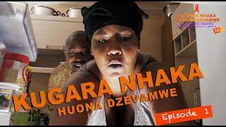 Kugara Nhaka Kuona Dzevamwe Episode 1