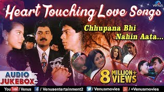 Heart Touching Love Songs : Chhupana Bhi Nahin Aata…. - Romantic Hits || Audio Jukebox