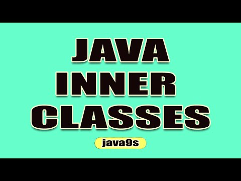 Java Inner Classes - 1 Introduction to Inner classes - Inner classes Tutorials | Java9s.com