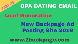 New Backpage Ad Posting Site 2019 | Cpa Dating Email Lead Generation | Part-15
