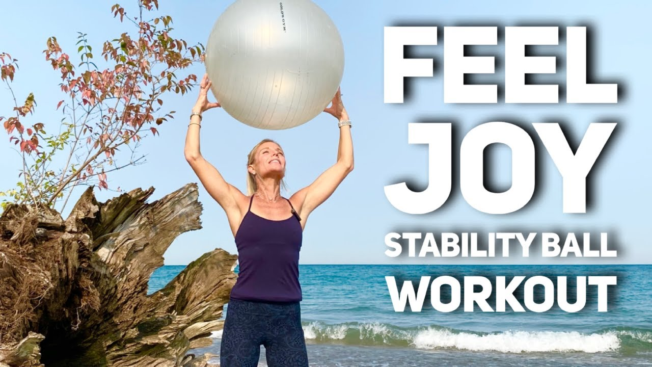Feel Joy Stability Ball Workout - 20 MIN
