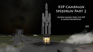 """KSP Campaign """"Speedrun"""", Part 2 - Launch Two & Lunar Exploration"""