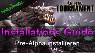 Unreal Tournament 2014 - How-To: Pre-Alpha installieren